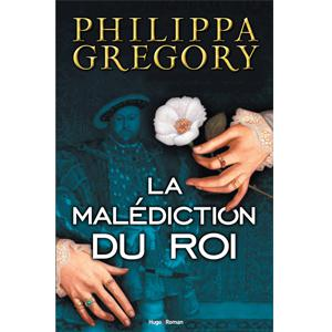 La Malédiction du Roi - Philippa Gregory